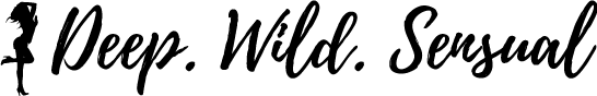 DEEP. WILD. SENSUAL. - Coaching & Retreat für Frauen mit Sehnsucht..